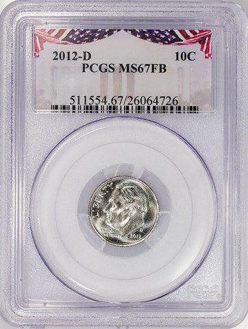 2012-D Roosevelt Dime - PCGS MS 67 FB POP 1/71 2 Higher