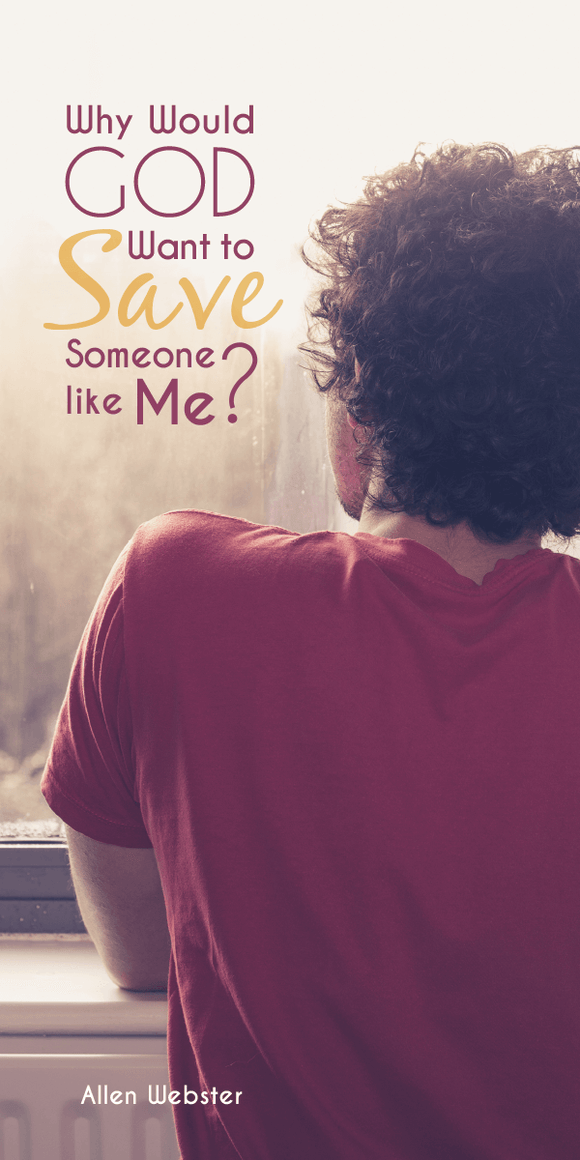 Why Would God Want to Save Someone Like Me? (Pack of 5) - Glad Tidings Publishing