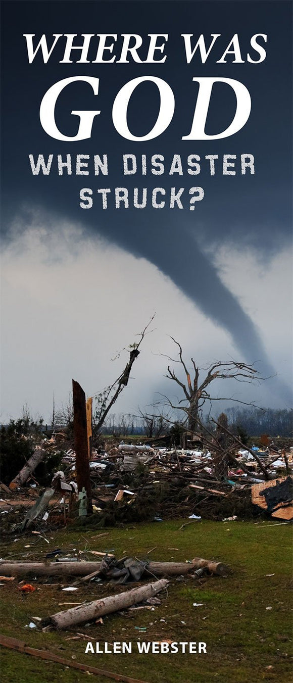 Where Was God When Disaster Struck? (Pack of 10) - Glad Tidings Publishing