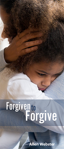 Forgiven to Forgive (Pack of 10) - Glad Tidings Publishing