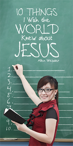 Ten (10) Things I Wish the World Knew About Jesus (Pack of 5) - Glad Tidings Publishing