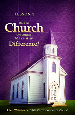 Lesson 1: Does the Church One Attends Make a Difference? (Pack of 25) - Glad Tidings Publishing