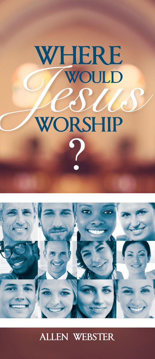 Where Would Jesus Worship? (Pack of 10) - Glad Tidings Publishing