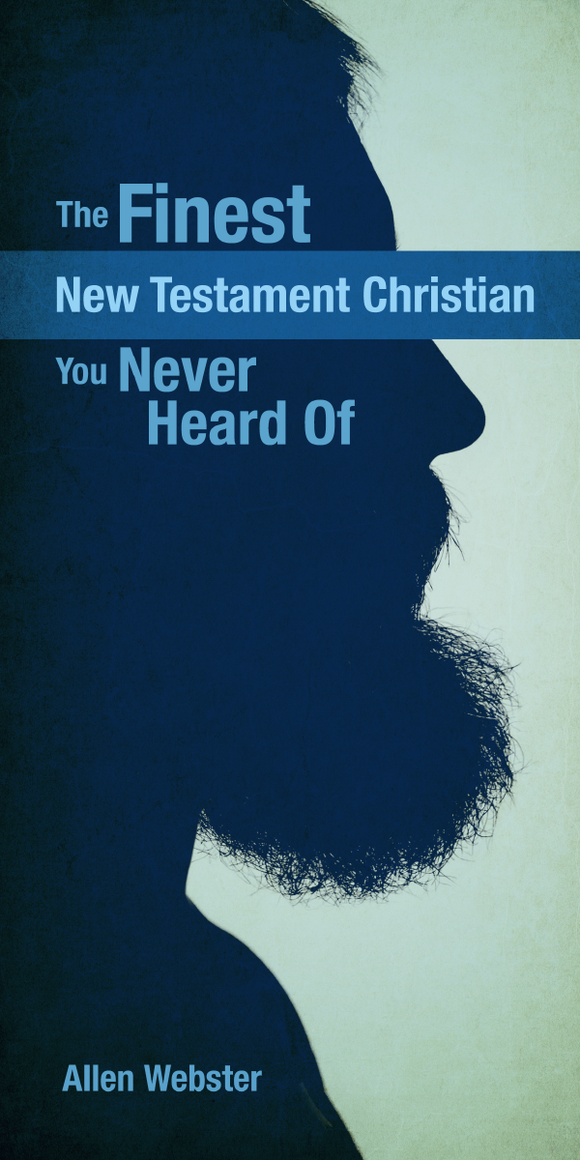 The Finest New Testament Christian You've Never Heard Of (Pack of 5) - Glad Tidings Publishing