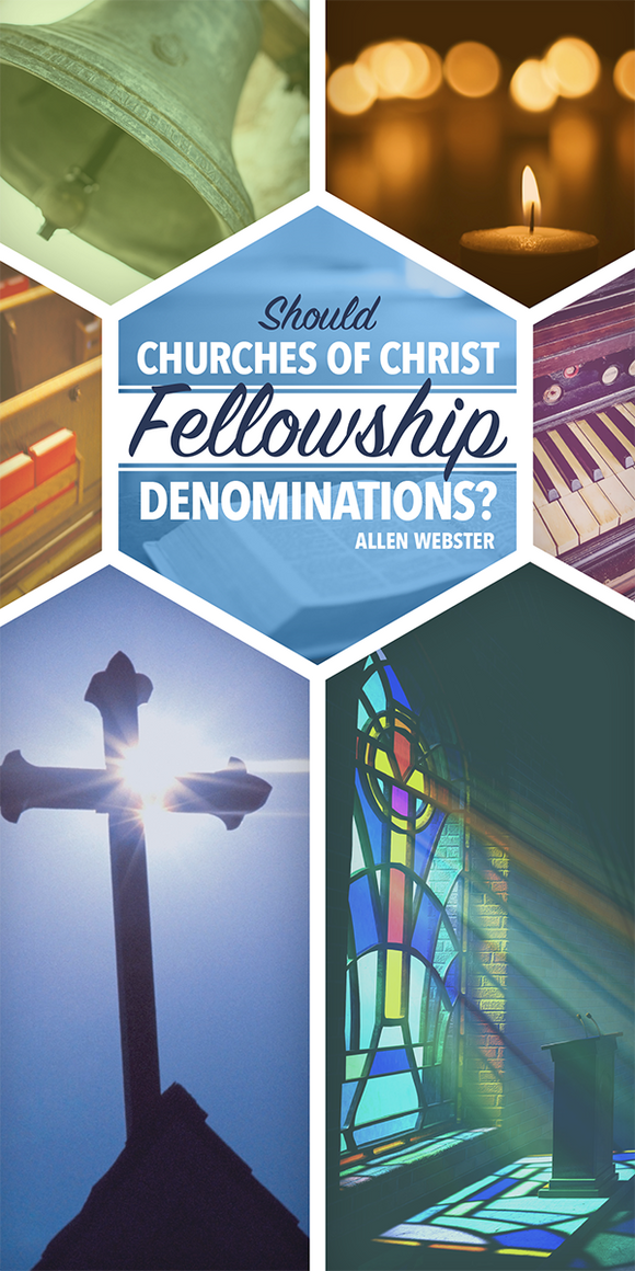 Should Churches of Christ Fellowship Denominations? (Pack of 5) - Glad Tidings Publishing
