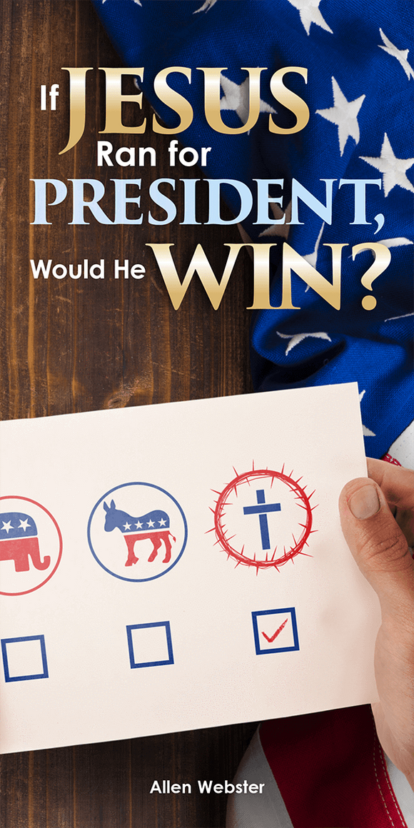 If Jesus Ran for President, Would He Win? (Pack of 5) - Glad Tidings Publishing