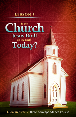 Lesson 3: Is the Church Jesus Built on the Earth Today? (Pack of 25) - Glad Tidings Publishing