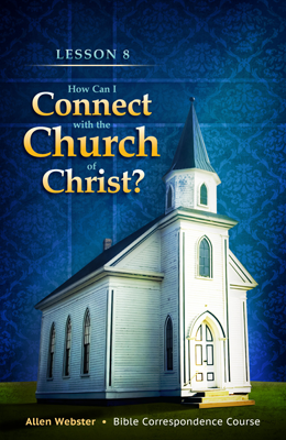 Lesson 8: How Can I Connect with the Church of Christ? (Pack of 25) - Glad Tidings Publishing
