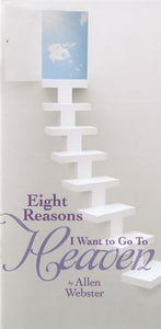 Eight Reasons Why I Want to Go to Heaven (Pack of 5) - Glad Tidings Publishing
