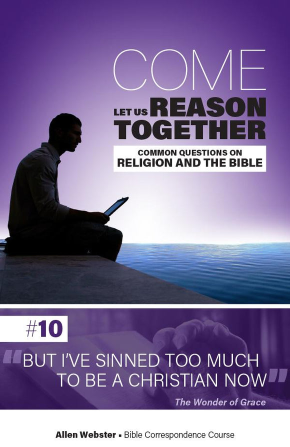Lesson 10: But I've Sinned Too Much to Be a Christian Now (Pack of 25) - Glad Tidings Publishing