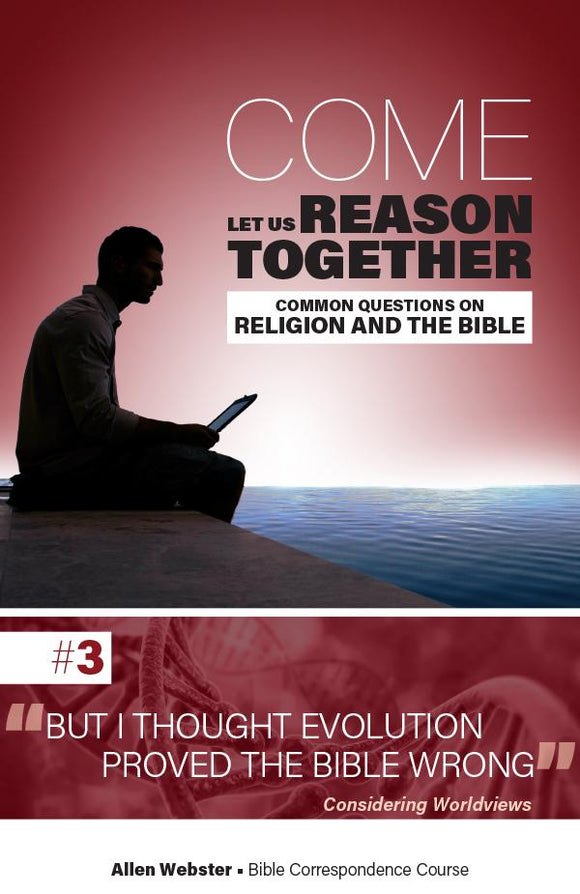 Lesson 3: But I Thought Evolution Proved the Bible Wrong (Pack of 25) - Glad Tidings Publishing