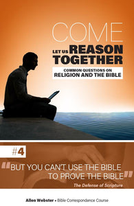 Lesson 4: But You Can't Use the Bible to Prove the Bible (Pack of 25) - Glad Tidings Publishing