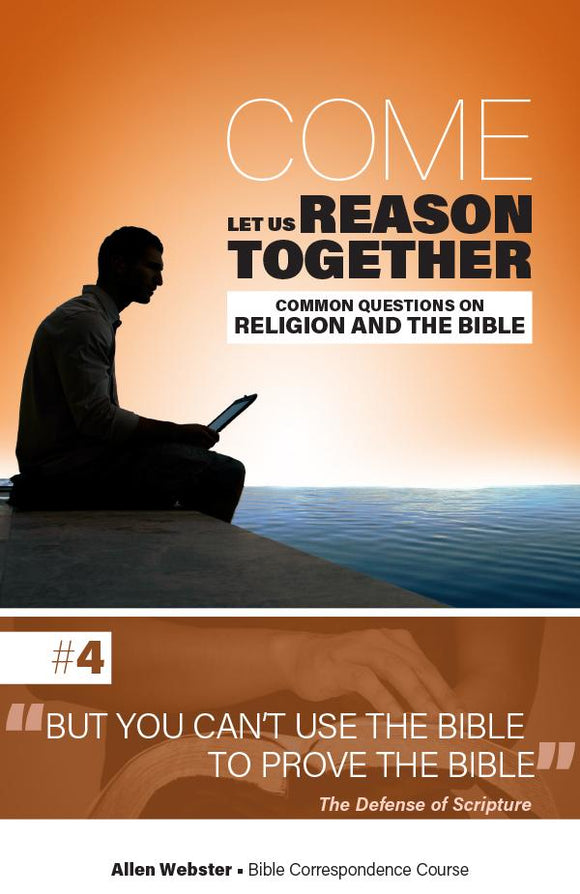 Lesson 4: But You Can't Use the Bible to Prove the Bible (Pack of 25)