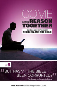 Lesson 6: But Hasn't the Bible Been Corrupted? (Pack of 25) - Glad Tidings Publishing