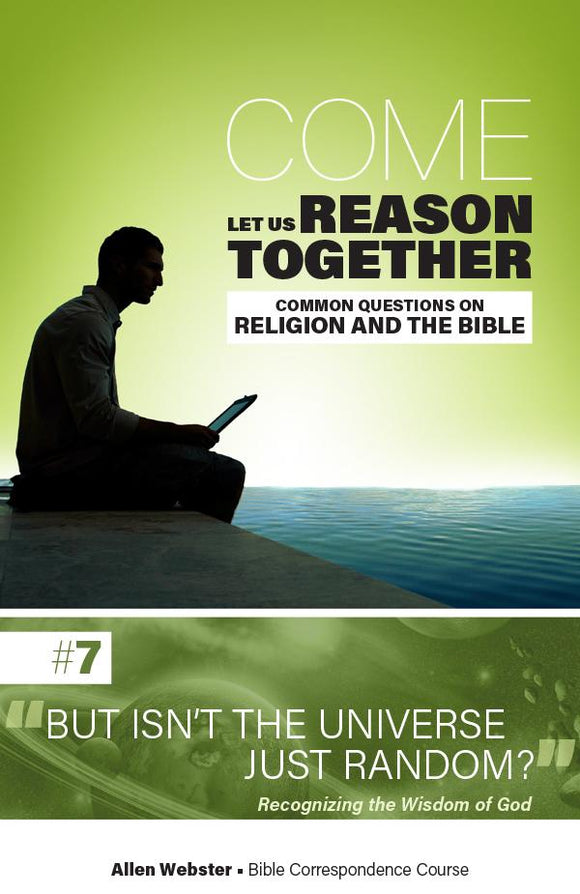 Lesson 7: But Isn't the Universe Just Random? (Pack of 25) - Glad Tidings Publishing