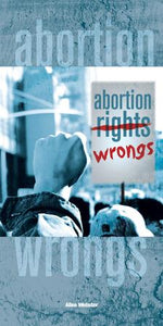 Abortion Wrongs (Pack of 5) - Glad Tidings Publishing