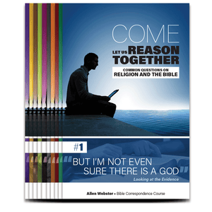 Come, Let Us Reason Together: Complete Course - Glad Tidings Publishing