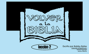 SPANISH Back to the Bible Lesson 2 - Glad Tidings Publishing