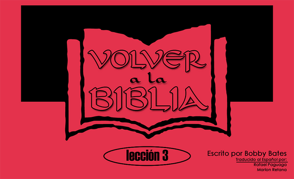 SPANISH Back to the Bible Lesson 3 - Glad Tidings Publishing
