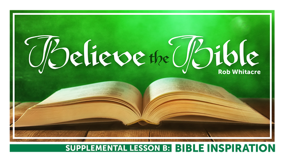 Believe the Bible Lesson B: Bible Inspiration [PREORDER] - Glad Tidings Publishing