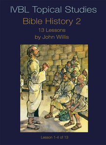 Bible History 2- IVBL - Glad Tidings Publishing