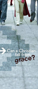 Can a Christian Fall from Grace? (Pack of 10) - Glad Tidings Publishing