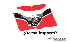 Does It Matter (SPANISH) Acaso Importa - Glad Tidings Publishing