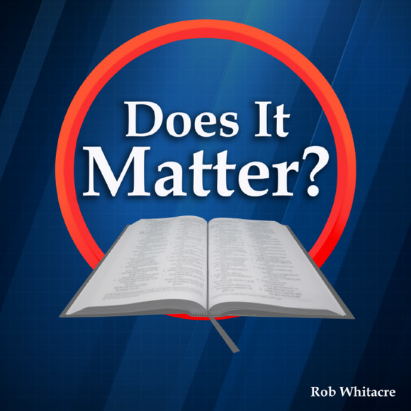 Does It Matter (DIM) - Rob Whitacre - Glad Tidings Publishing
