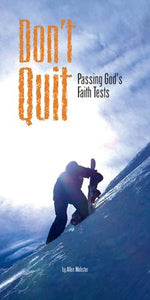 Don't Quit: Passing God's Faith Tests (Pack of 5) - Glad Tidings Publishing