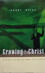 Growing in Christ - A Study for New Converts - Glad Tidings Publishing