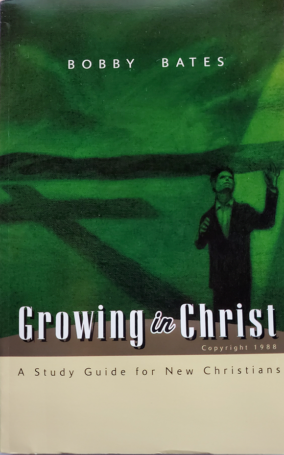 Growing in Christ - A Study for New Converts