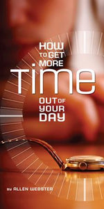 How to Get More Time Out of Your Day (Pack of 5) - Glad Tidings Publishing