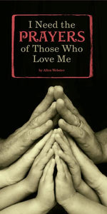 I Need the Prayers of Those Who Love Me (Pack of 5) - Glad Tidings Publishing