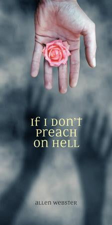 If I Don't Preach on Hell (Pack of 5) - Glad Tidings Publishing