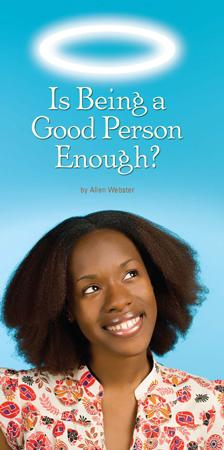 Is Being a Good Person Enough? (Pack of 5) - Glad Tidings Publishing