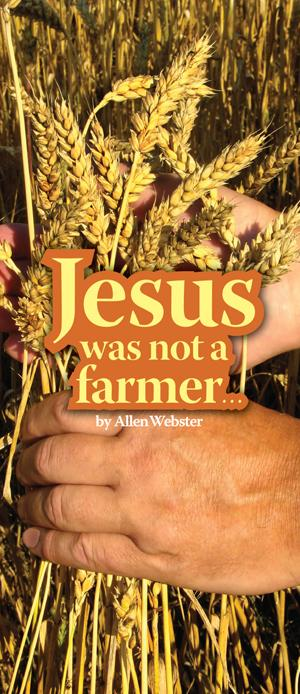 Jesus Was Not a Farmer... (Pack of 10) - Glad Tidings Publishing