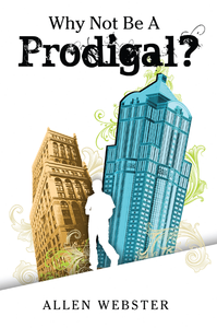 Why Not Be a Prodigal - Glad Tidings Publishing