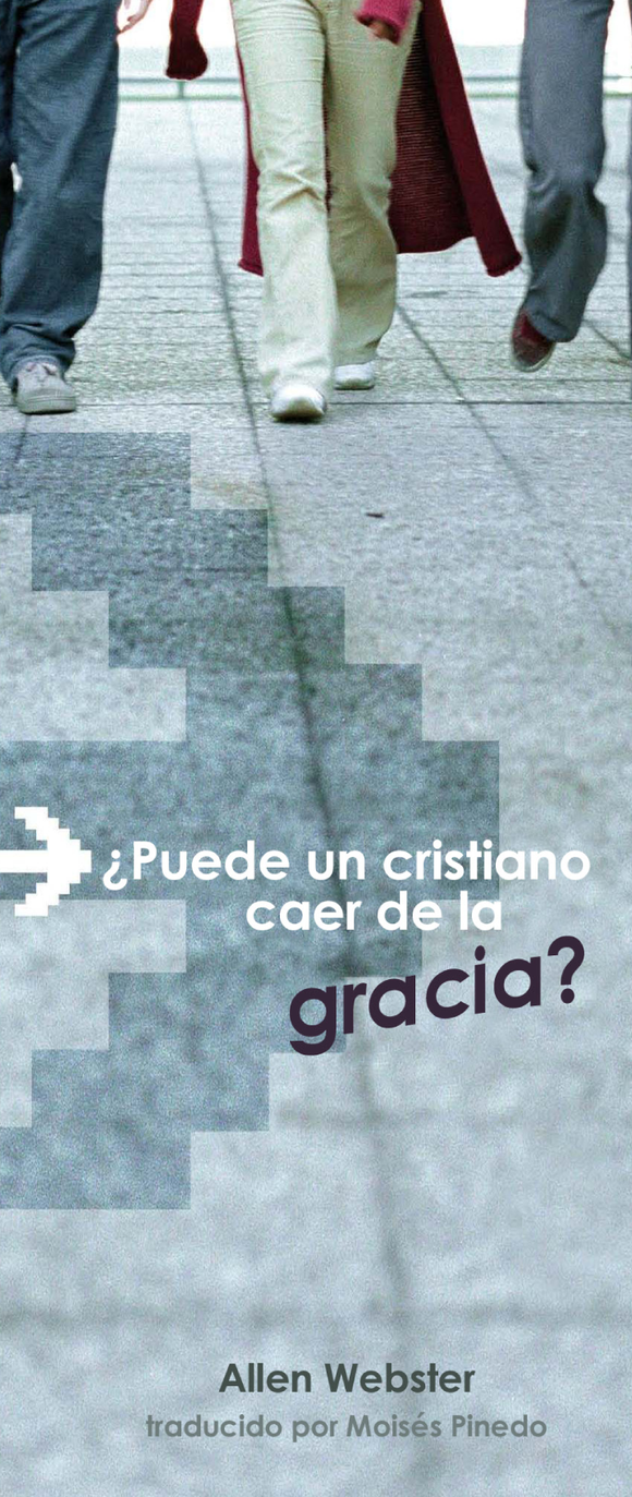 ¿Puede un Cristiano Caer de la Gracia? (Pack of 10) - Glad Tidings Publishing