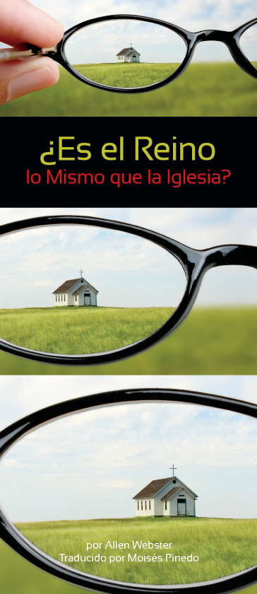 ¿Es el Reino lo Mismo que la Iglesia? (Pack of 10) - Glad Tidings Publishing