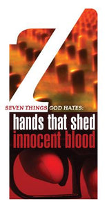 Seven Things a Loving God Hates: Hands that Shed Innocent Blood (Pack of 5) - Glad Tidings Publishing