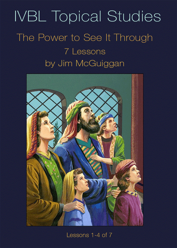 The Power to See It Through - IVBL - Glad Tidings Publishing