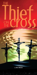The Thief on the Cross (Pack of 5) - Glad Tidings Publishing