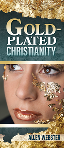 Gold-Plated Christianity (Pack of 10) - Glad Tidings Publishing