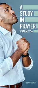 A Study in Prayer Psalm 32:6 (Pack of 10) - Glad Tidings Publishing