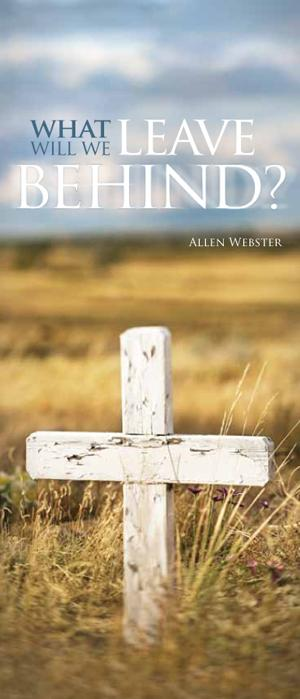 What Will We Leave Behind? (Pack of 10) - Glad Tidings Publishing