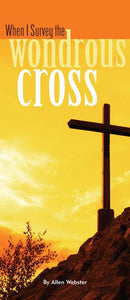 When I Survey the Wondrous Cross (Pack of 10) - Glad Tidings Publishing