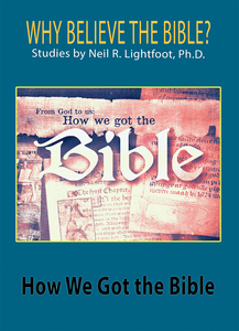 How We Got Our Bible - Neil Lightfoot Part of the Can We Believe the Bible Series - Glad Tidings Publishing