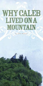 Why Caleb Lived on a Mountain (Pack of 5) - Glad Tidings Publishing