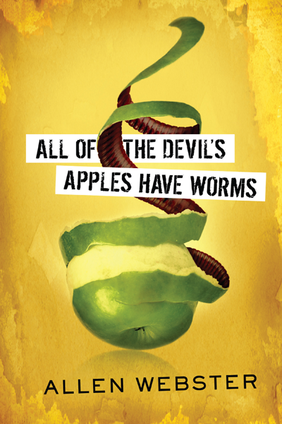 All of the Devil's Apples Have Worms