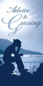 Advice to the Grieving (Pack of 5) - Glad Tidings Publishing